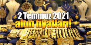 2 Temmuz 2021 altın fiyatları!