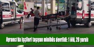 Ayrancı'da işçileri taşıyan minibüs devrildi: 1 ölü, 20 yaralı