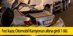 Otomobil, karşı şeride geçip kamyonun altına girdi: 1 ölü
