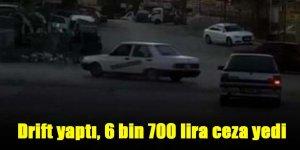 Drift yaptı, 6 bin 700 lira ceza yedi