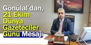 Gönülal'dan, 21 Ekim Dünya Gazeteciler Günü Mesajı